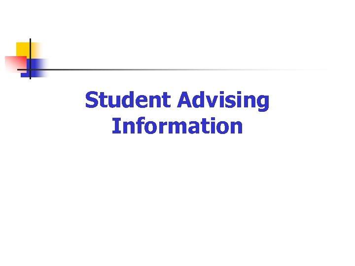 Student Advising Information