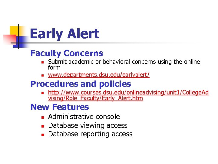 Early Alert Faculty Concerns n n Submit academic or behavioral concerns using the online