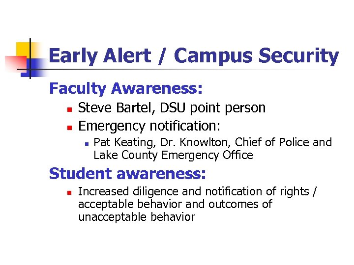 Early Alert / Campus Security Faculty Awareness: n n Steve Bartel, DSU point person