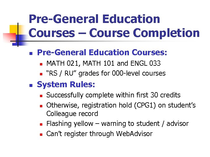 Pre-General Education Courses – Course Completion n Pre-General Education Courses: n n n MATH