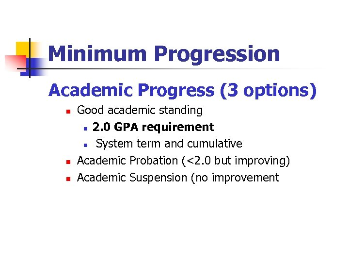 Minimum Progression Academic Progress (3 options) n n n Good academic standing n 2.