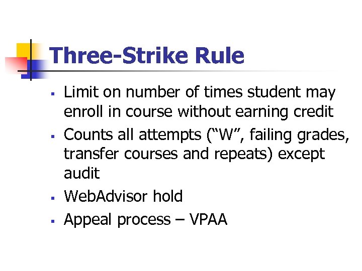 Three-Strike Rule § § Limit on number of times student may enroll in course
