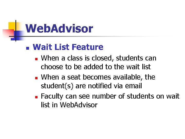 Web. Advisor n Wait List Feature n n n When a class is closed,