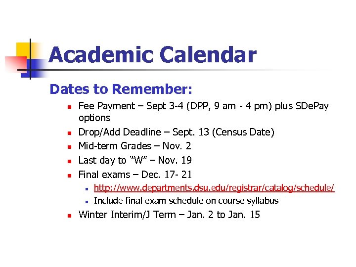 Academic Calendar Dates to Remember: n n n Fee Payment – Sept 3 -4