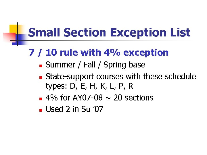 Small Section Exception List 7 / 10 rule with 4% exception n n Summer