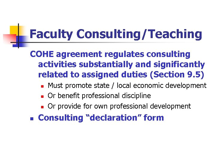 Faculty Consulting/Teaching COHE agreement regulates consulting activities substantially and significantly related to assigned duties