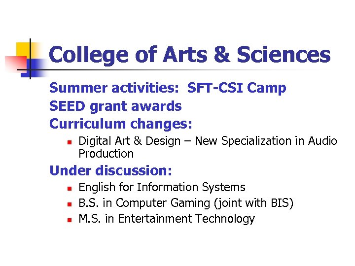 College of Arts & Sciences Summer activities: SFT-CSI Camp SEED grant awards Curriculum changes: