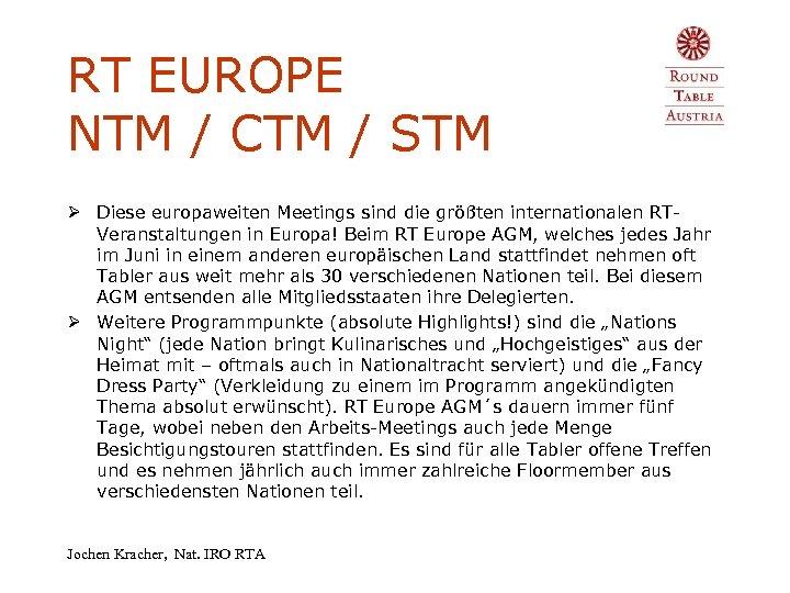 RT EUROPE NTM / CTM / STM Ø Diese europaweiten Meetings sind die größten