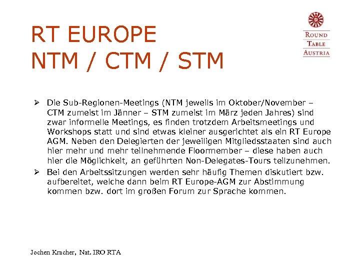 RT EUROPE NTM / CTM / STM Ø Die Sub-Regionen-Meetings (NTM jeweils im Oktober/November