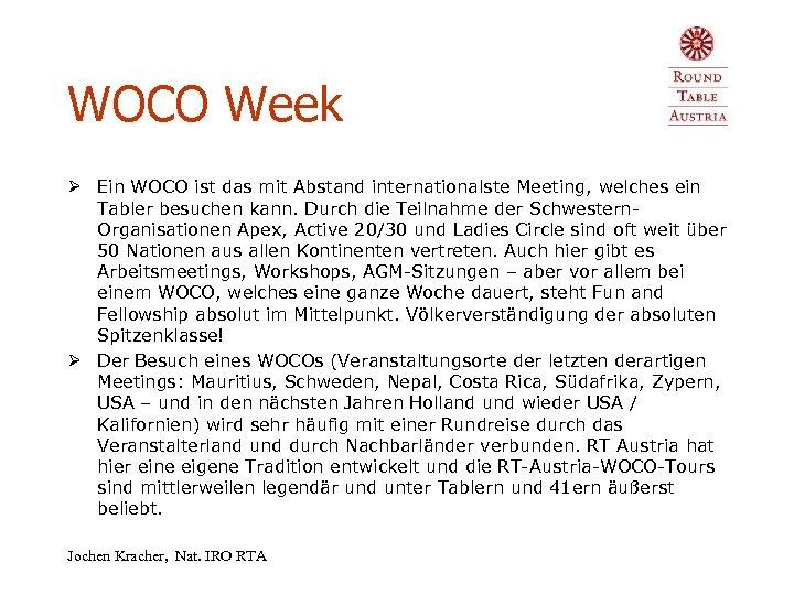 WOCO Week Ø Ein WOCO ist das mit Abstand internationalste Meeting, welches ein Tabler