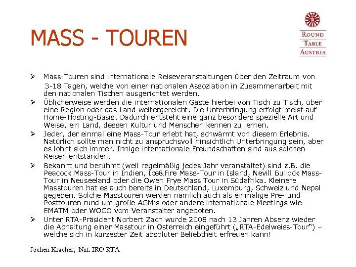 MASS - TOUREN Ø Mass-Touren sind internationale Reiseveranstaltungen über den Zeitraum von 3 -18