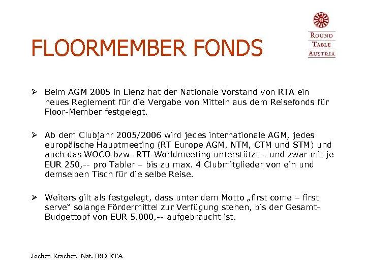 FLOORMEMBER FONDS Ø Beim AGM 2005 in Lienz hat der Nationale Vorstand von RTA