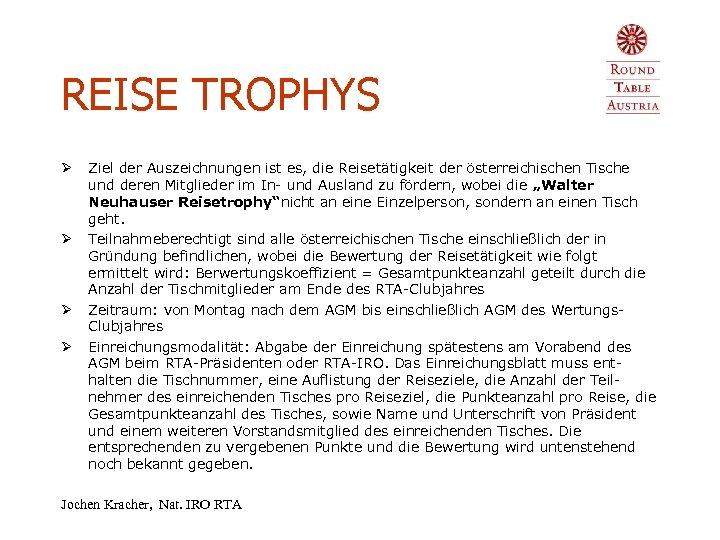 REISE TROPHYS Ø Ø Ziel der Auszeichnungen ist es, die Reisetätigkeit der österreichischen Tische