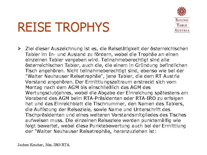 REISE TROPHYS Ø Ziel dieser Auszeichnung ist es, die Reisetätigkeit der österreichischen Tabler im