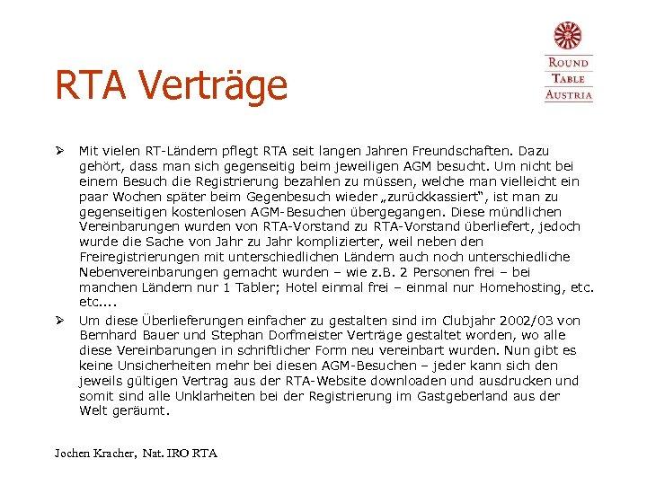 RTA Verträge Ø Ø Mit vielen RT-Ländern pflegt RTA seit langen Jahren Freundschaften. Dazu
