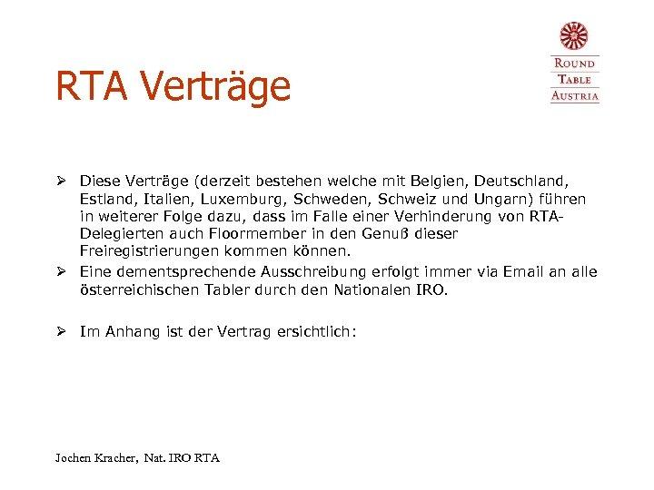 RTA Verträge Ø Diese Verträge (derzeit bestehen welche mit Belgien, Deutschland, Estland, Italien, Luxemburg,