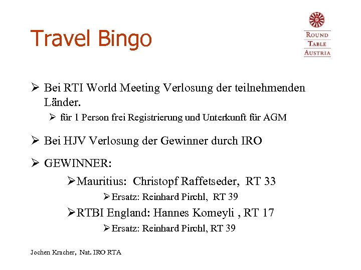 Travel Bingo Ø Bei RTI World Meeting Verlosung der teilnehmenden Länder. Ø für 1