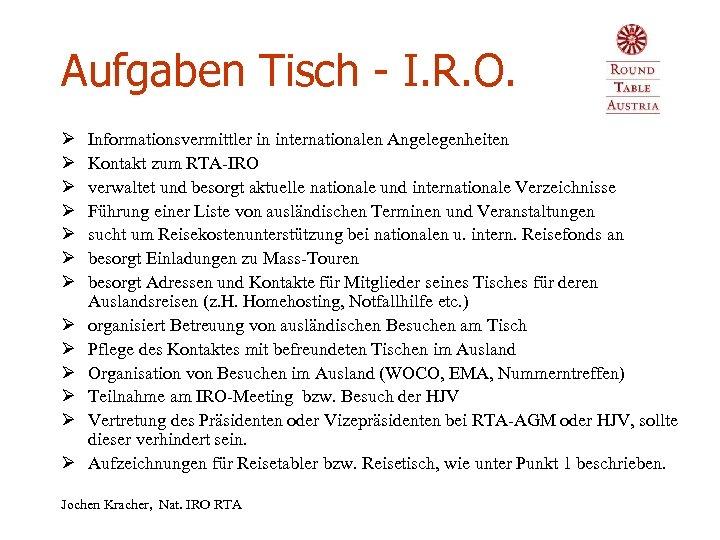 Aufgaben Tisch - I. R. O. Ø Ø Ø Ø Informationsvermittler in internationalen Angelegenheiten