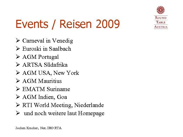 Events / Reisen 2009 Ø Ø Ø Ø Ø Carneval in Venedig Euroski in