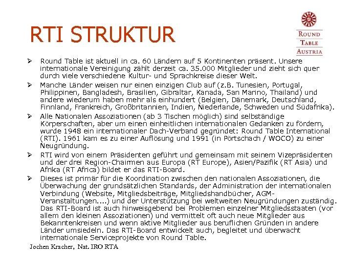 RTI STRUKTUR Round Table ist aktuell in ca. 60 Ländern auf 5 Kontinenten präsent.