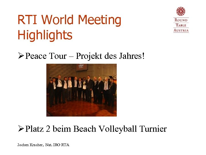 RTI World Meeting Highlights Ø Peace Tour – Projekt des Jahres! Ø Platz 2