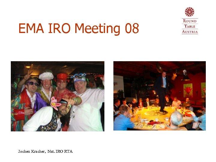 EMA IRO Meeting 08 Jochen Kracher, Nat. IRO RTA