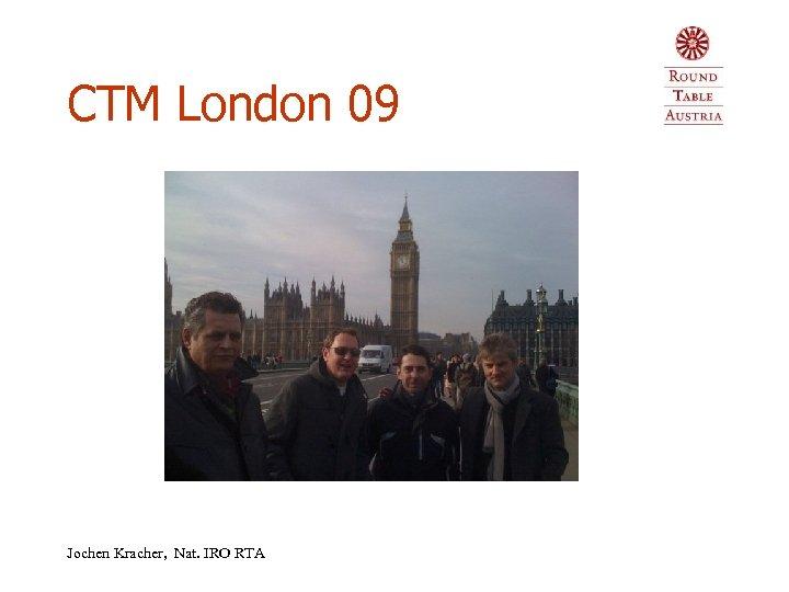 CTM London 09 Jochen Kracher, Nat. IRO RTA