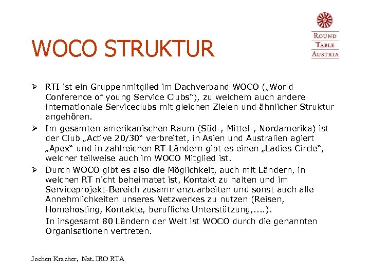 "WOCO STRUKTUR Ø RTI ist ein Gruppenmitglied im Dachverband WOCO (""World Conference of young"