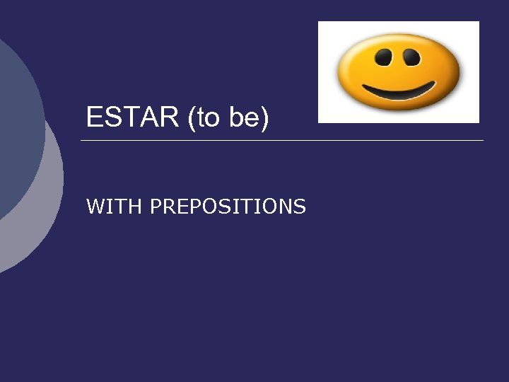 ESTAR (to be) WITH PREPOSITIONS