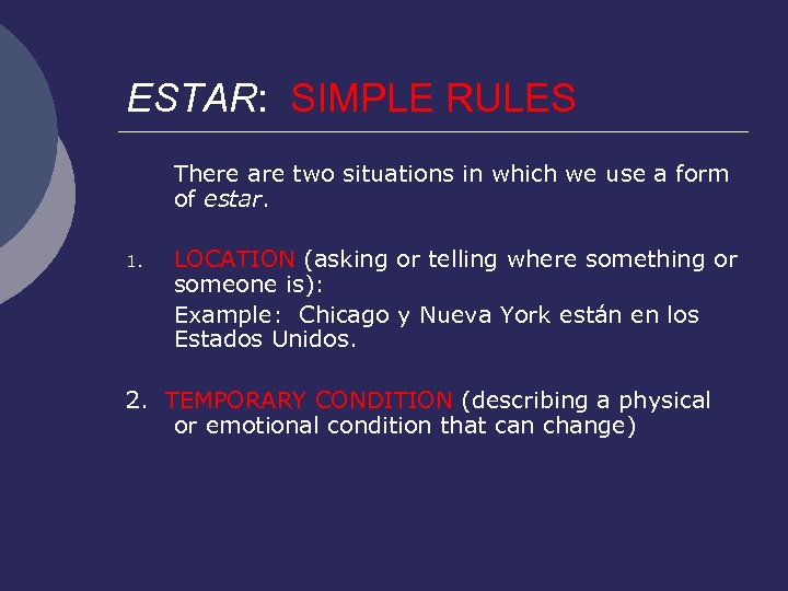 ESTAR: SIMPLE RULES There are two situations in which we use a form of