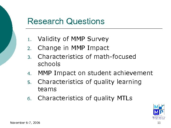 Research Questions 1. 2. 3. 4. 5. 6. Validity of MMP Survey Change in