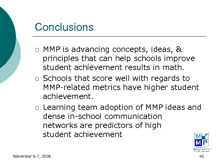 Conclusions ¡ ¡ ¡ MMP is advancing concepts, ideas, & principles that can help