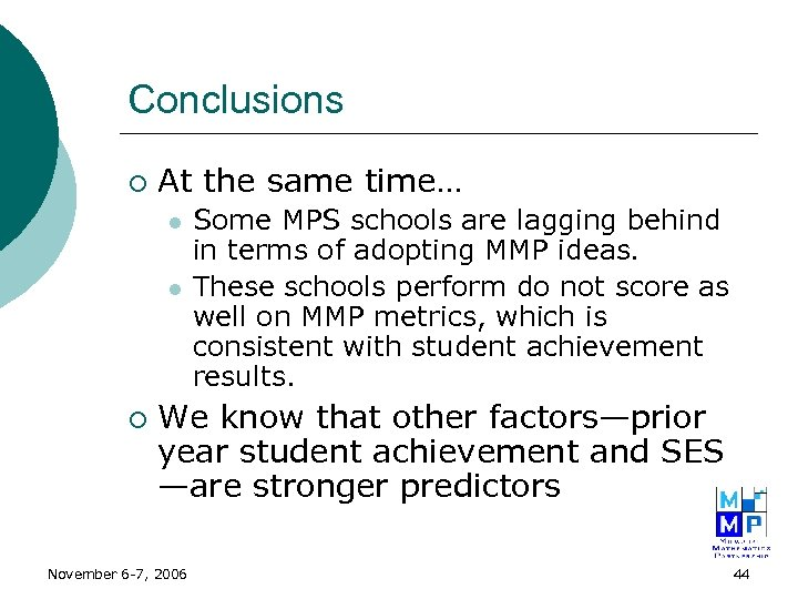 Conclusions ¡ At the same time… l l ¡ Some MPS schools are lagging