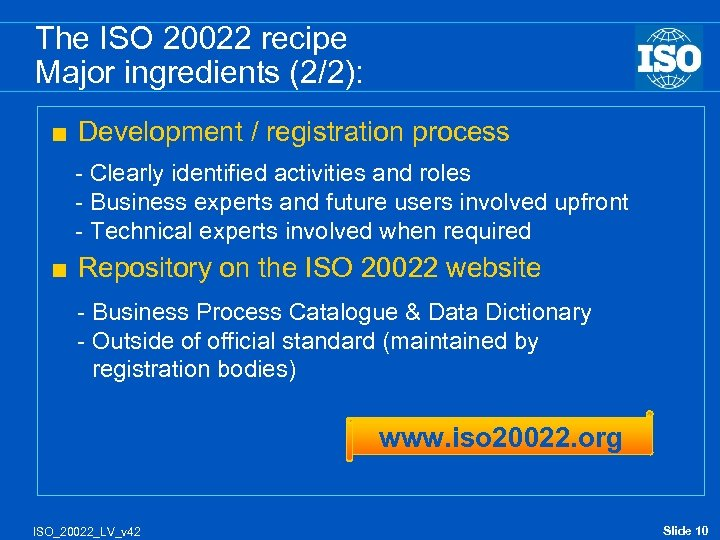 The ISO 20022 recipe Major ingredients (2/2): < Development / registration process - Clearly