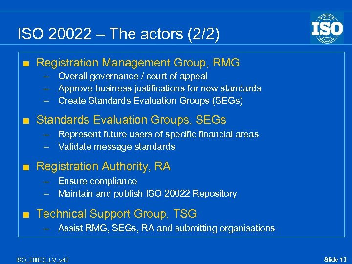 ISO 20022 – The actors (2/2) < Registration Management Group, RMG – Overall governance