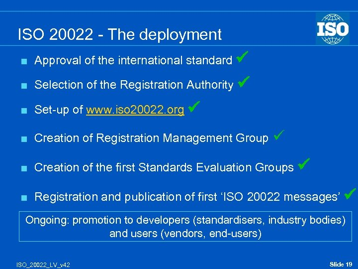 ISO 20022 - The deployment < Approval of the international standard < Selection of