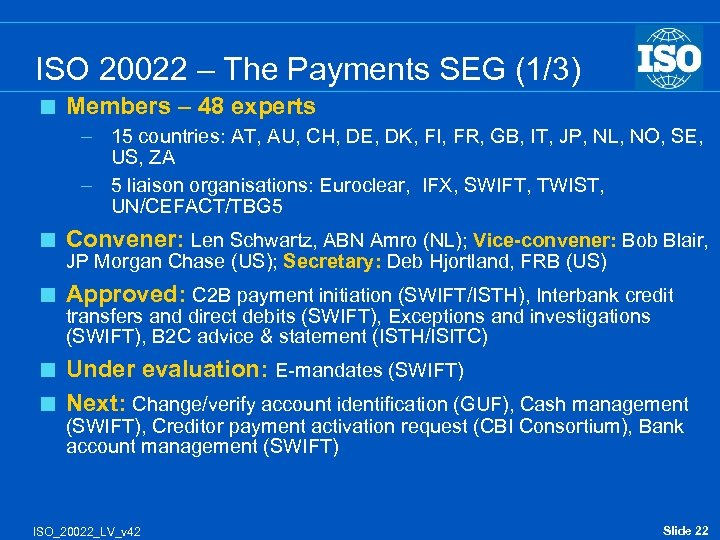 ISO 20022 – The Payments SEG (1/3) < Members – 48 experts – 15
