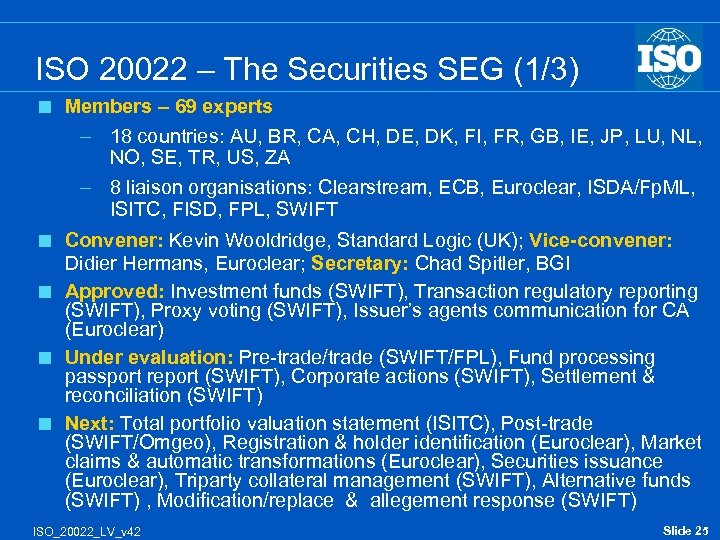 ISO 20022 – The Securities SEG (1/3) < Members – 69 experts – 18