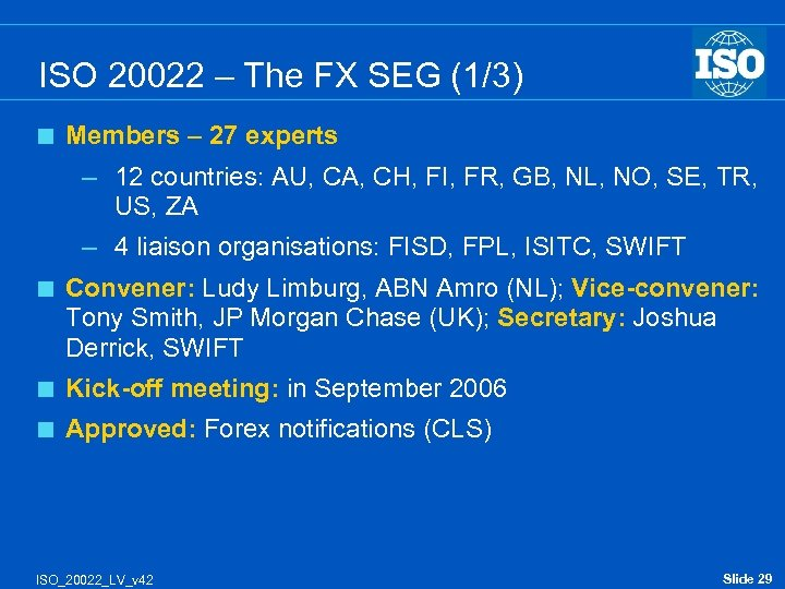 ISO 20022 – The FX SEG (1/3) < Members – 27 experts – 12