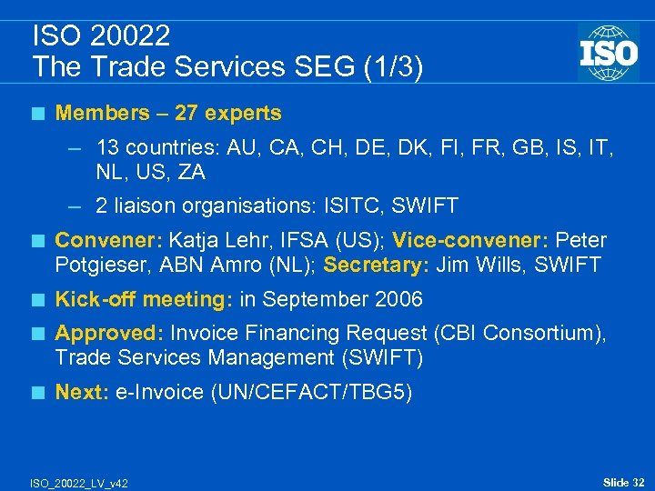 ISO 20022 The Trade Services SEG (1/3) < Members – 27 experts – 13