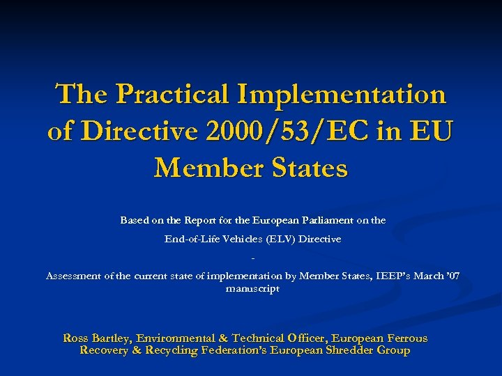 The Practical Implementation of Directive 2000/53/EC in EU Member States Based on the Report