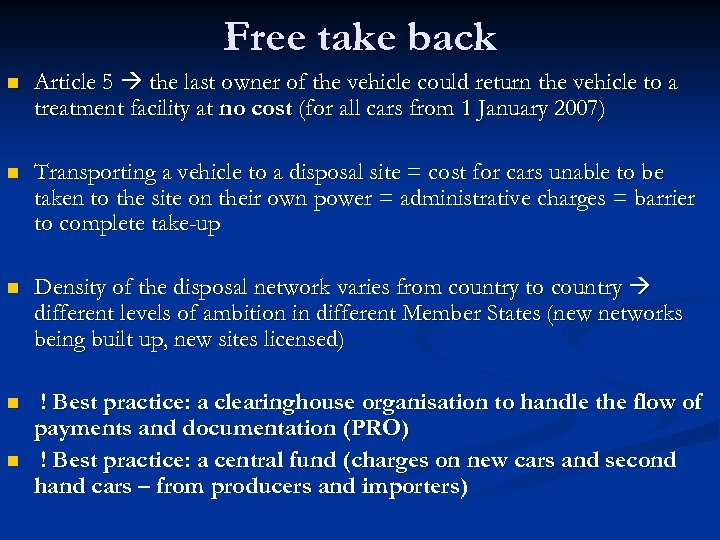 Free take back n Article 5 the last owner of the vehicle could return