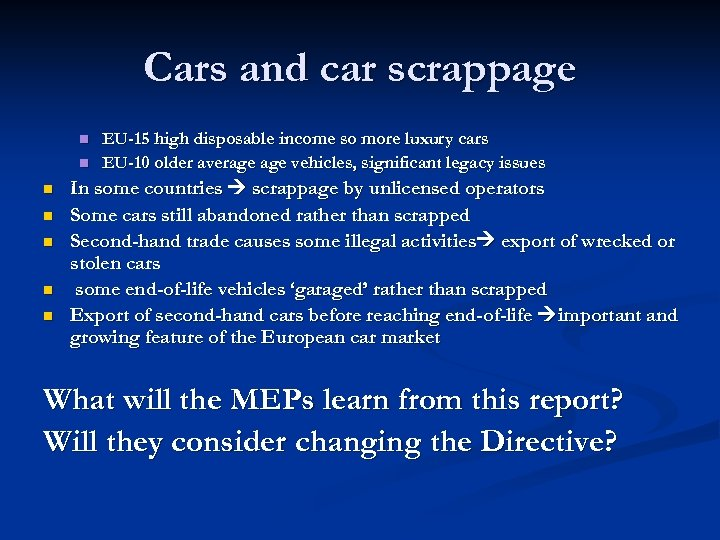 Cars and car scrappage n n n n EU-15 high disposable income so more