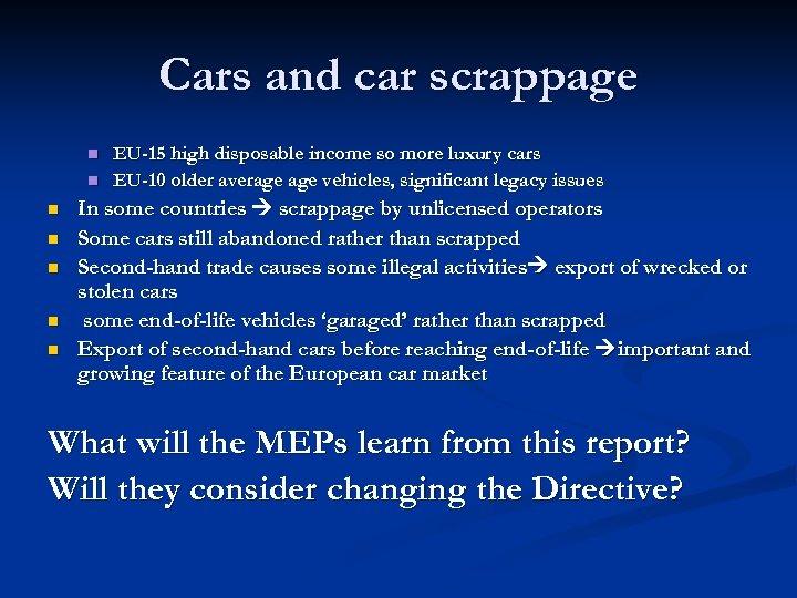 Cars and car scrappage n n n n EU-15 high disposable income so more