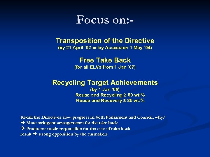 Focus on: Transposition of the Directive (by 21 April ' 02 or by Accession