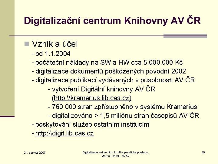 Digitalizační centrum Knihovny AV ČR n Vznik a účel - od 1. 1. 2004