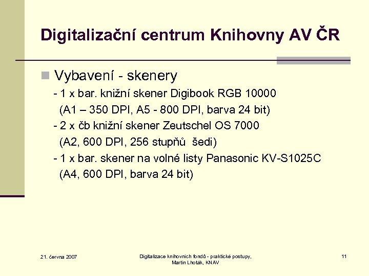 Digitalizační centrum Knihovny AV ČR n Vybavení - skenery - 1 x bar. knižní
