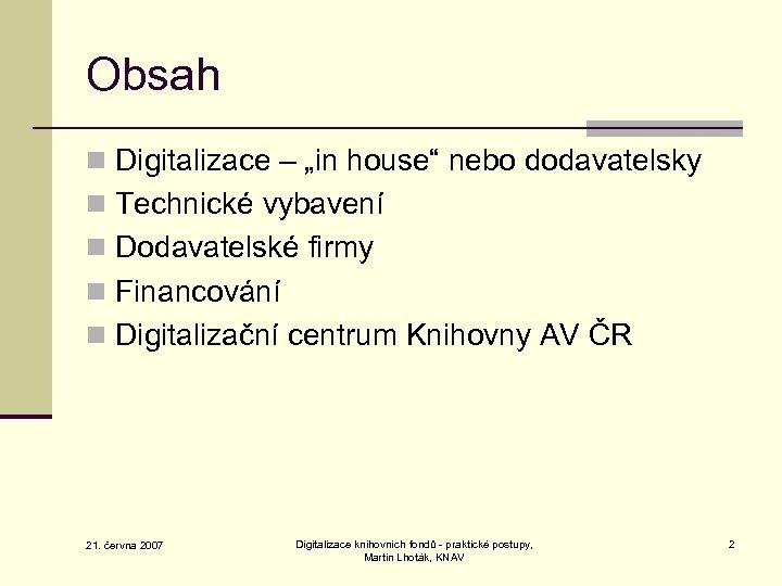 """Obsah n Digitalizace – """"in house"""" nebo dodavatelsky n Technické vybavení n Dodavatelské firmy"""