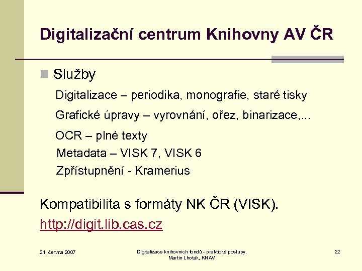 Digitalizační centrum Knihovny AV ČR n Služby Digitalizace – periodika, monografie, staré tisky Grafické