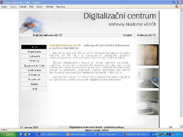 21. června 2007 Digitalizace knihovních fondů - praktické postupy, Martin Lhoták, KNAV 23